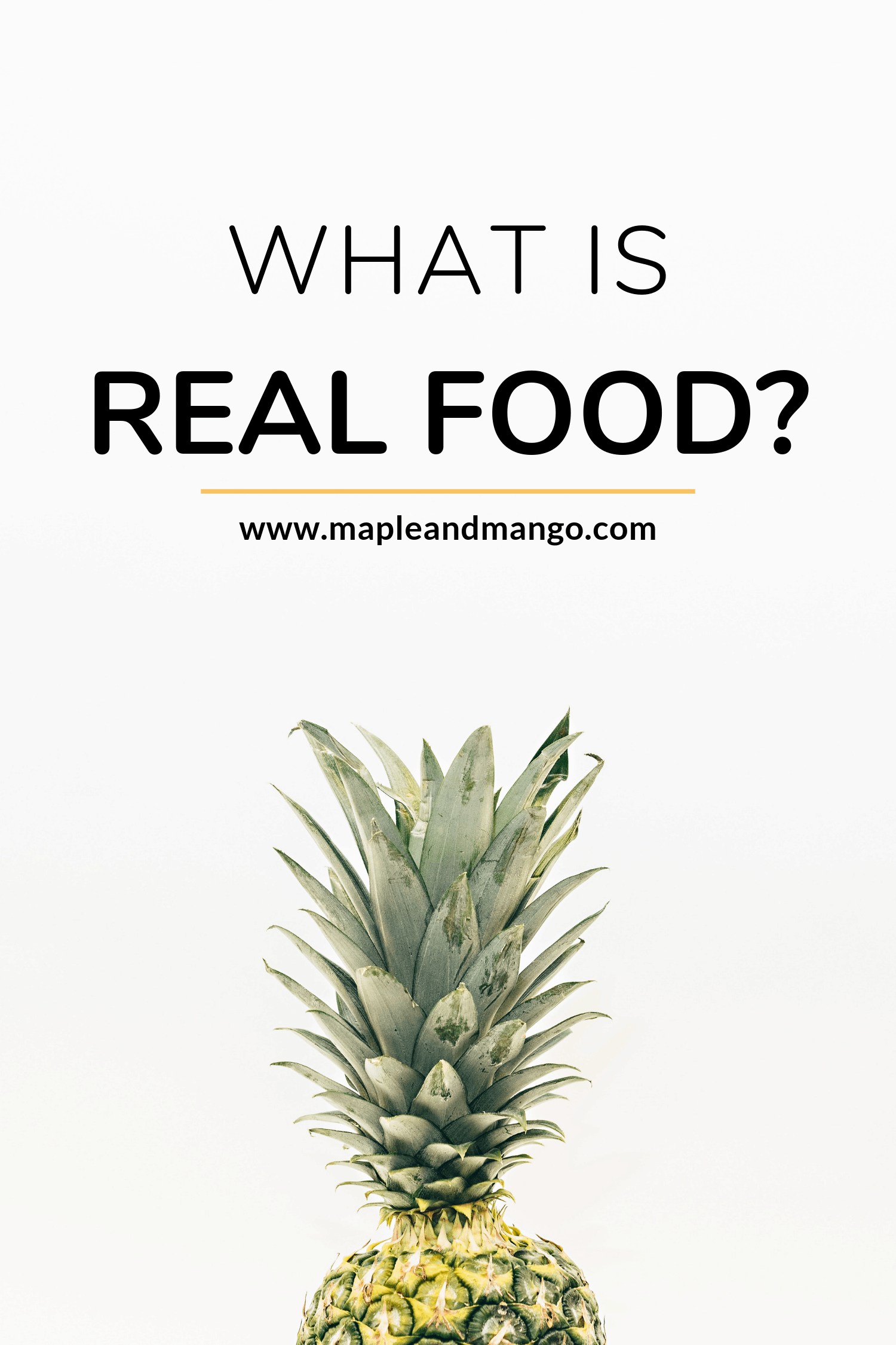 Graphic showing a pineapple and title What Is Real Food?
