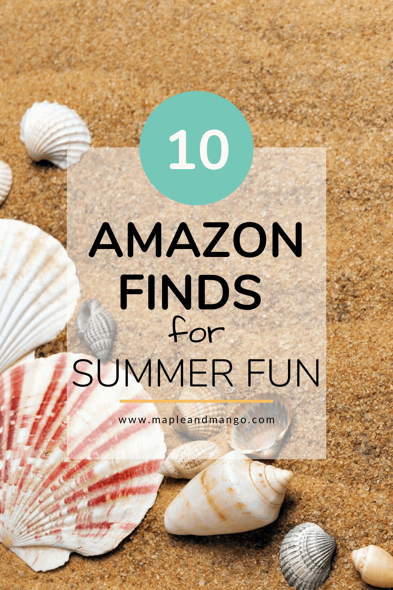 "Sand with seashells and text overlay that says ""10 Amazon Finds For Summer Fun"""