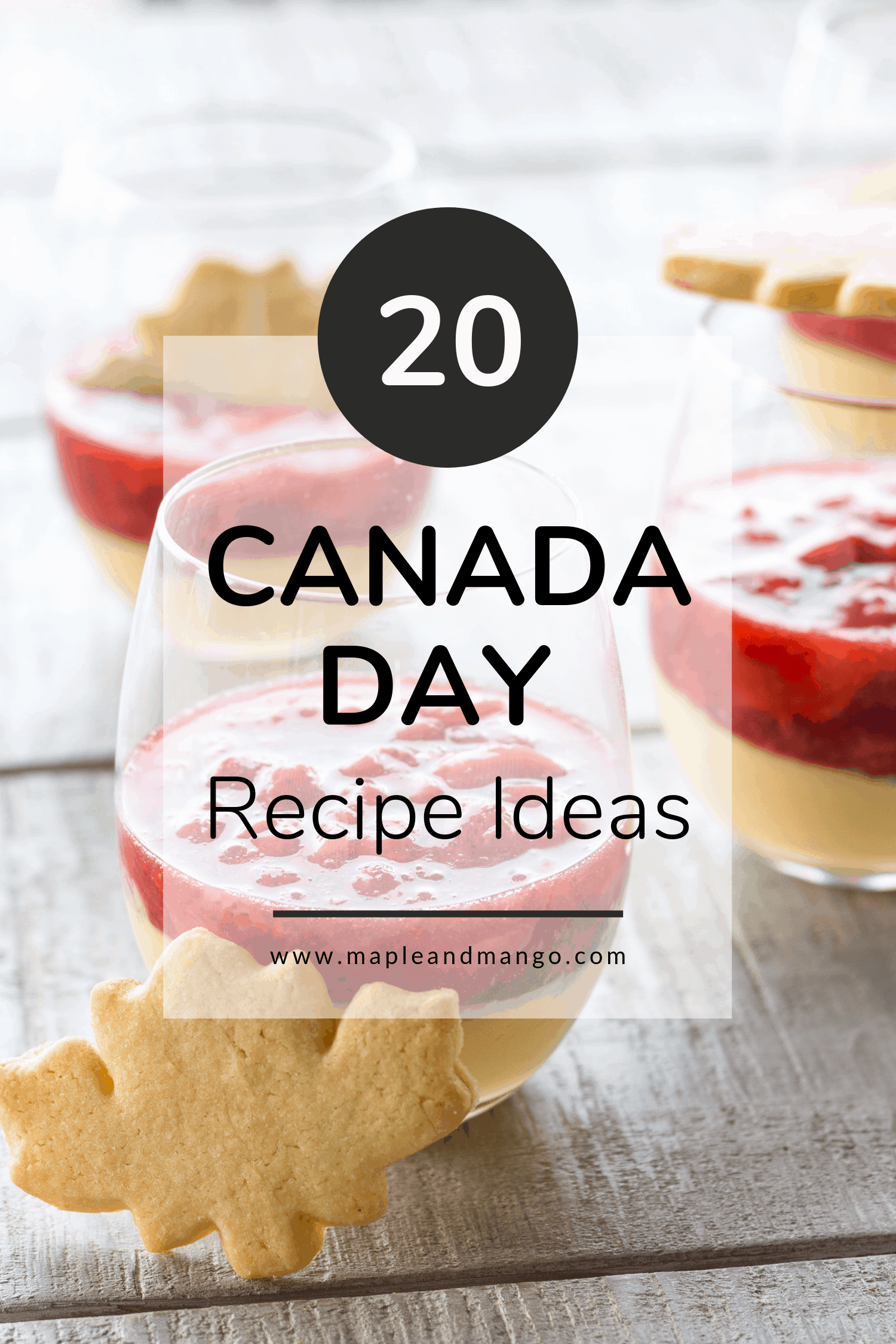 3 glasses of maple custard with strawberry compote with text overlay saying 20 Canada Day Recipe Ideas