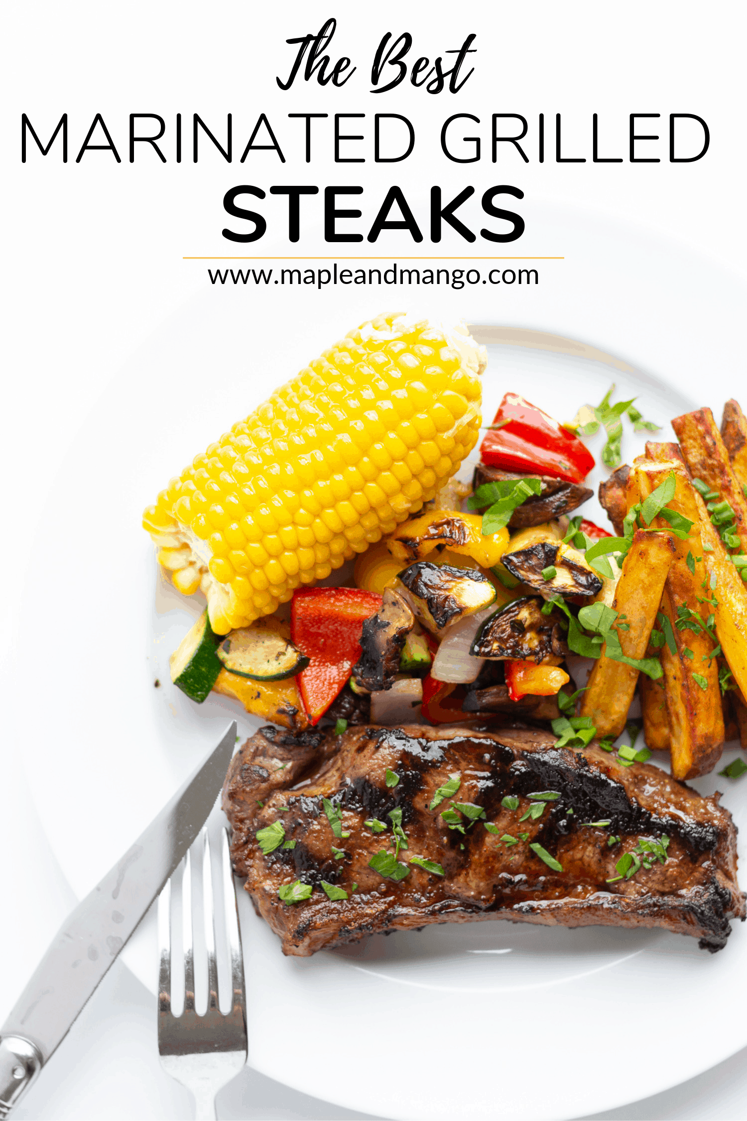 "Pinterest graphic containing a grilled steak dinner on a white plate with the title ""The Best Marinated Grilled Steaks"" above."