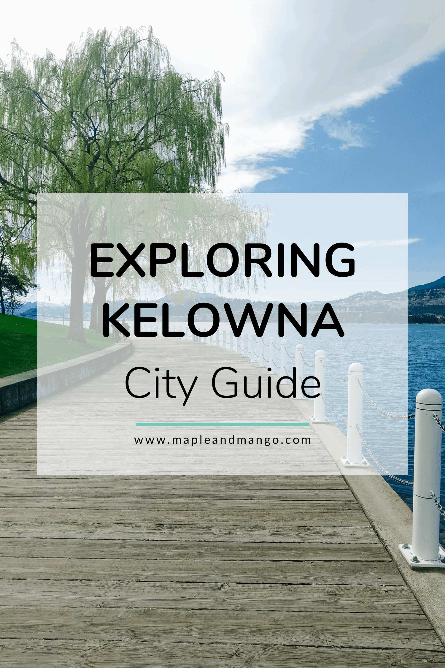 "Kelowna waterfront boardwalk with text overlay that says ""Exploring Kelowna: City Guide"""