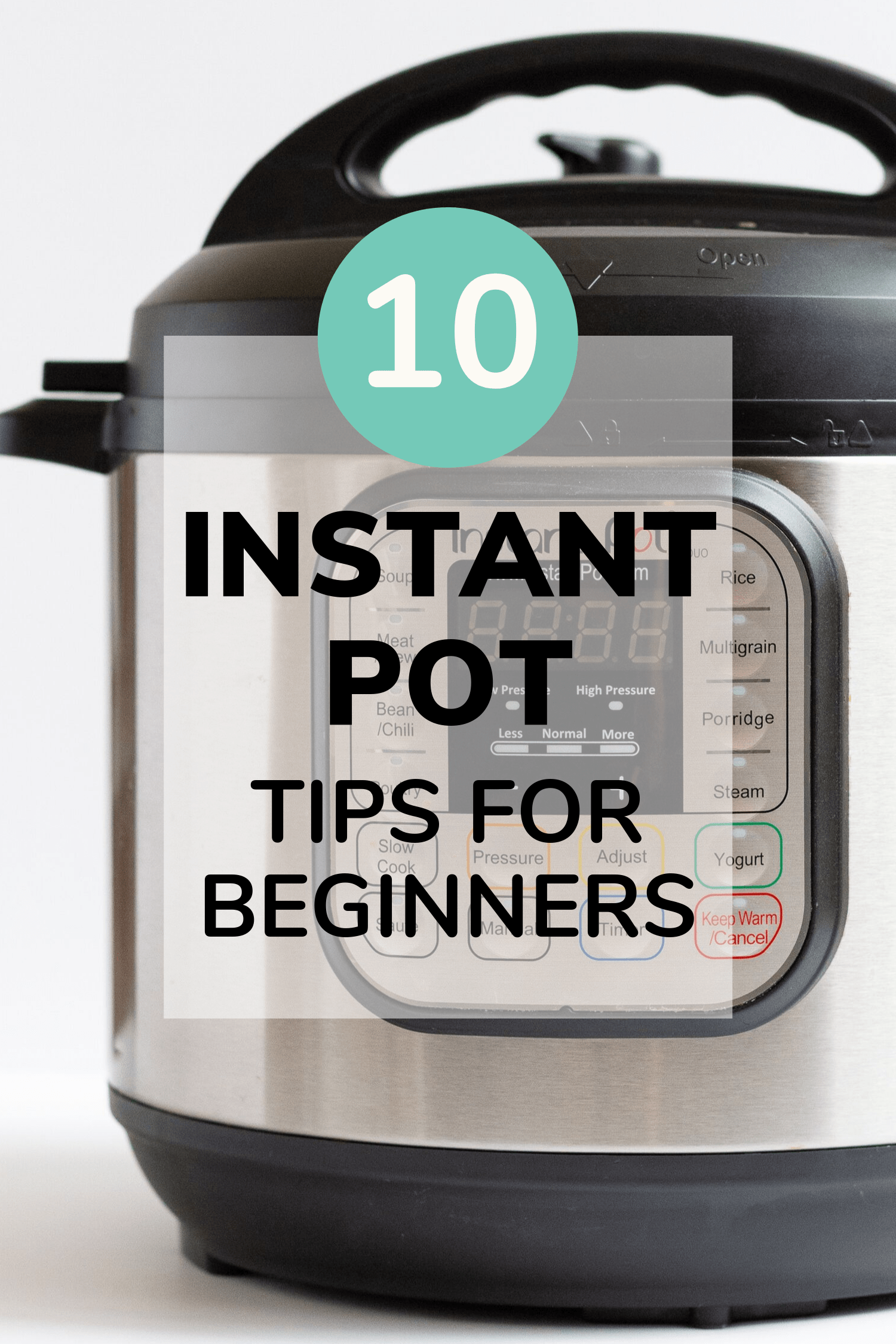 Picture of an Instant Pot with text overlay that says: 10 Instant Pot Tips For Beginners