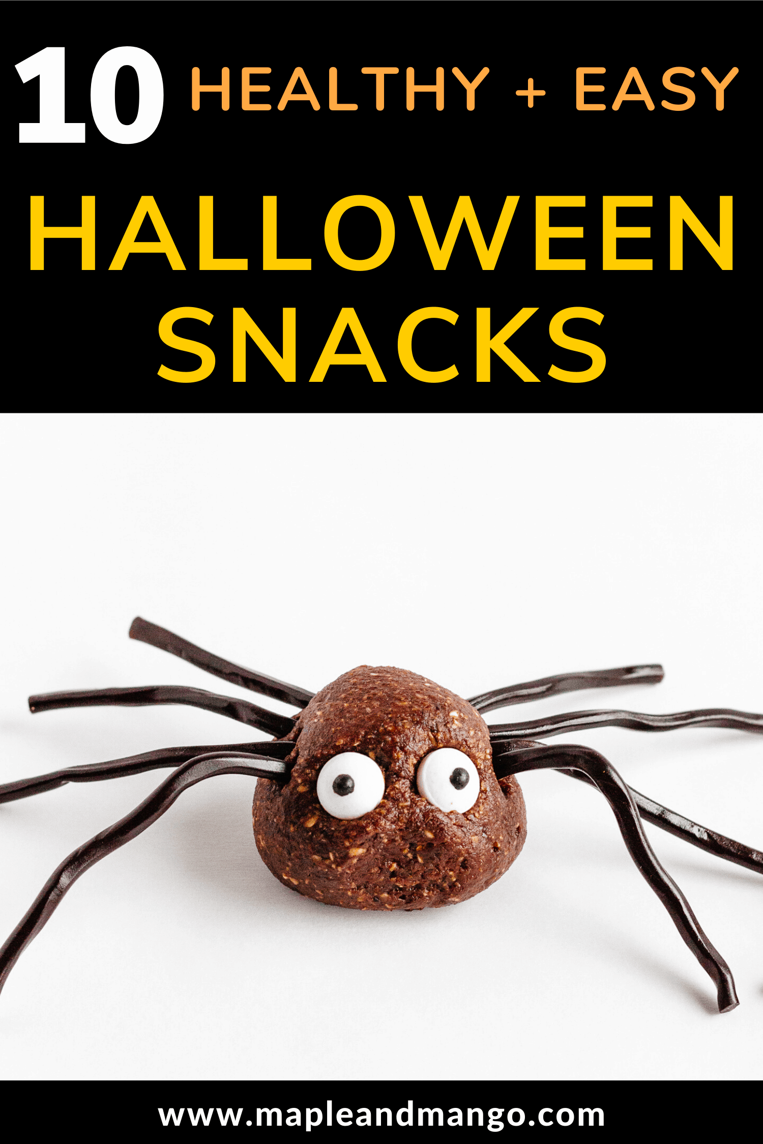 Pinterest image for 10 Healthy + Easy Halloween Snacks