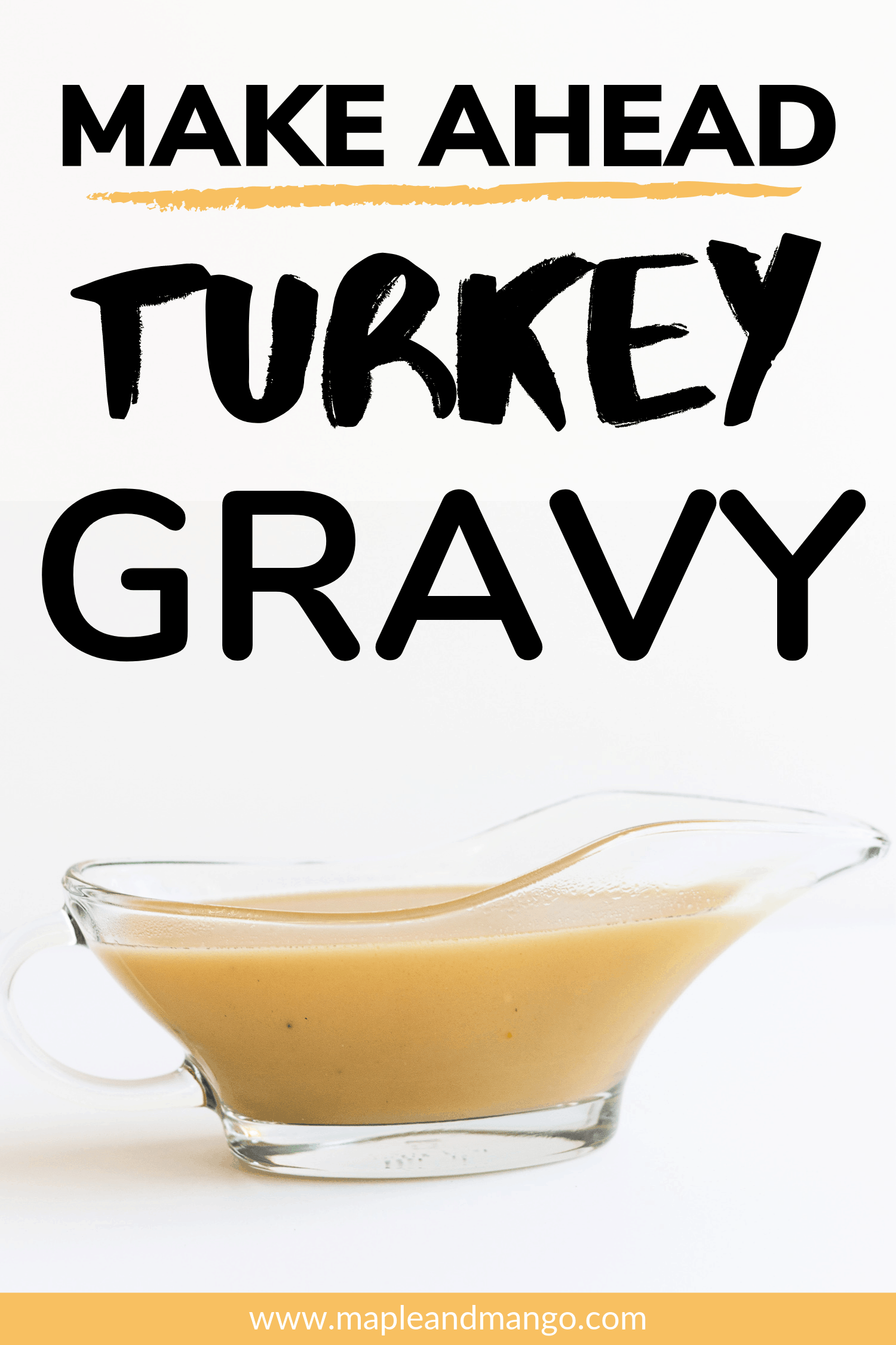 "Pinterest graphic of turkey gravy in a clear glass gravy boat with the title ""Make Ahead Turkey Gravy"""