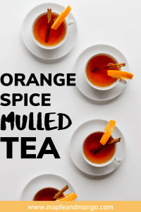 "Four cups of tea with text overlay ""Orange Spice Mulled Tea"""