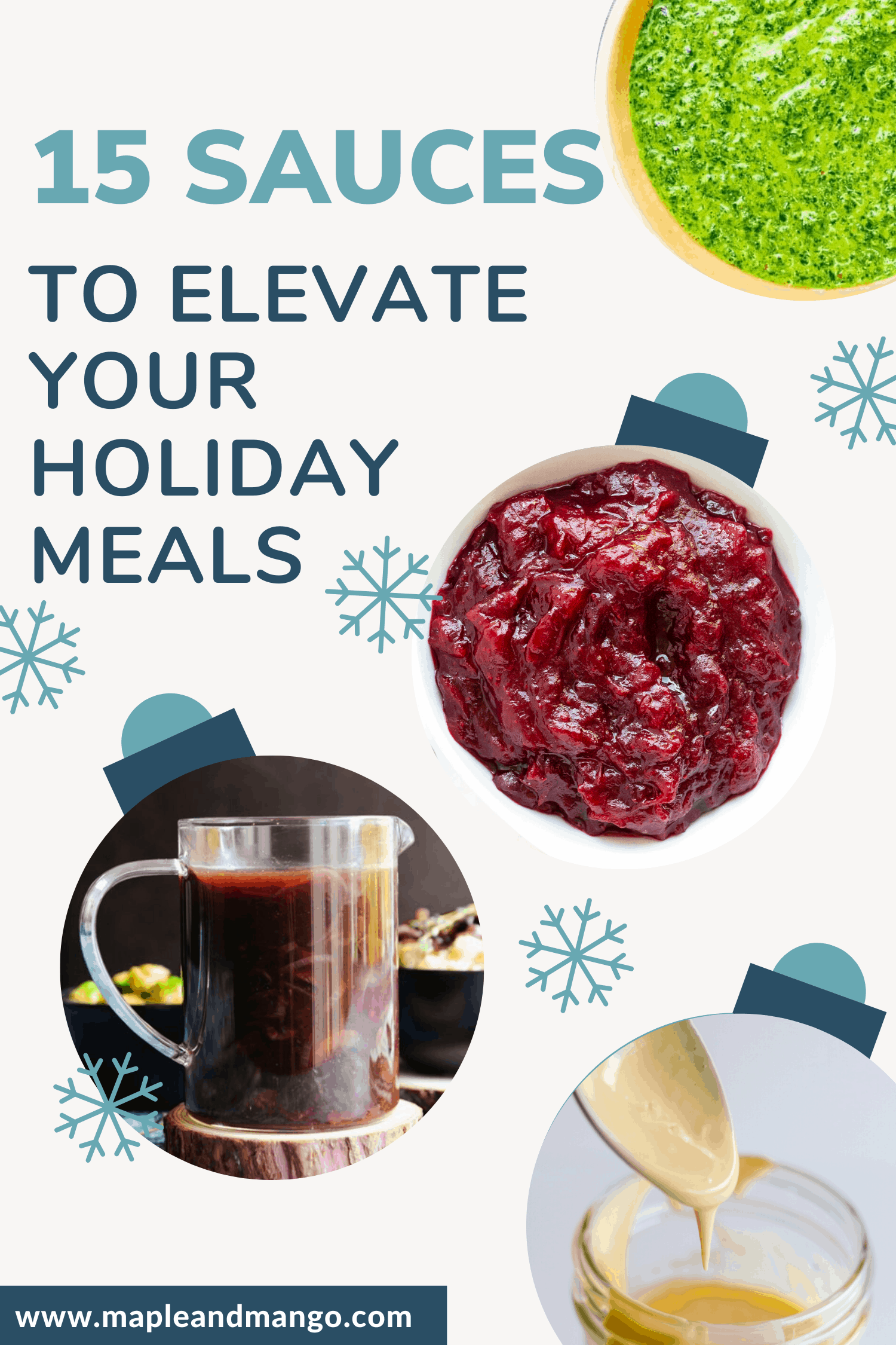 Holiday graphic of different sauces in the shape of Christmas Ornaments with text overlay that says 15 Sauces To Elevate Your Holiday Meals