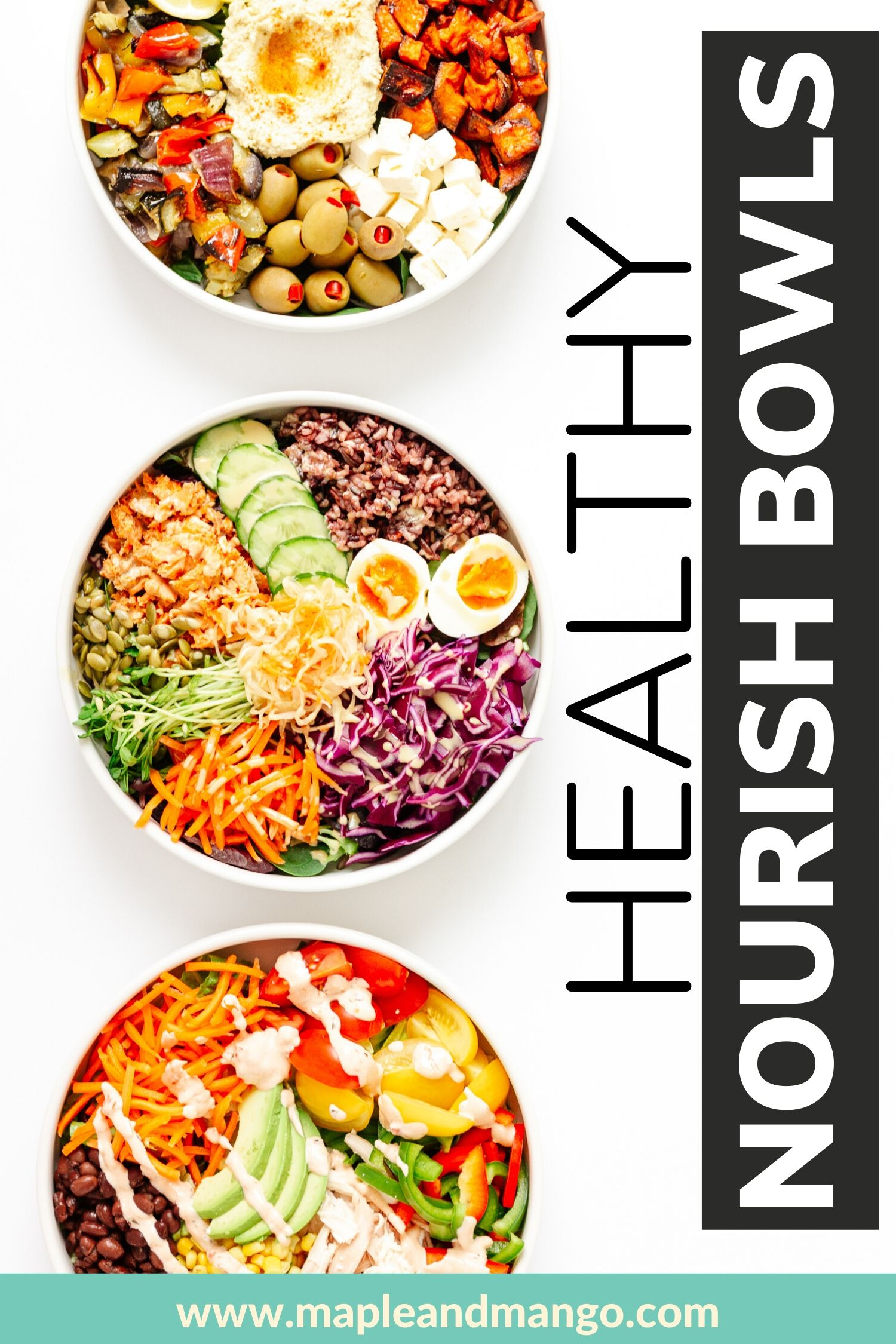 Pinterest image showing three different meal bowls vertically down the left with text next to it saying Healthy Nourish Bowls.