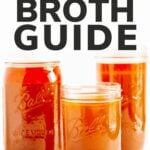 "Three mason jars of broth with text overlay that says ""Bone Broth Guide"""