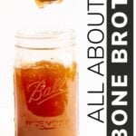 "Jar of chilled broth with text overlay that says ""All About Bone Broth"""