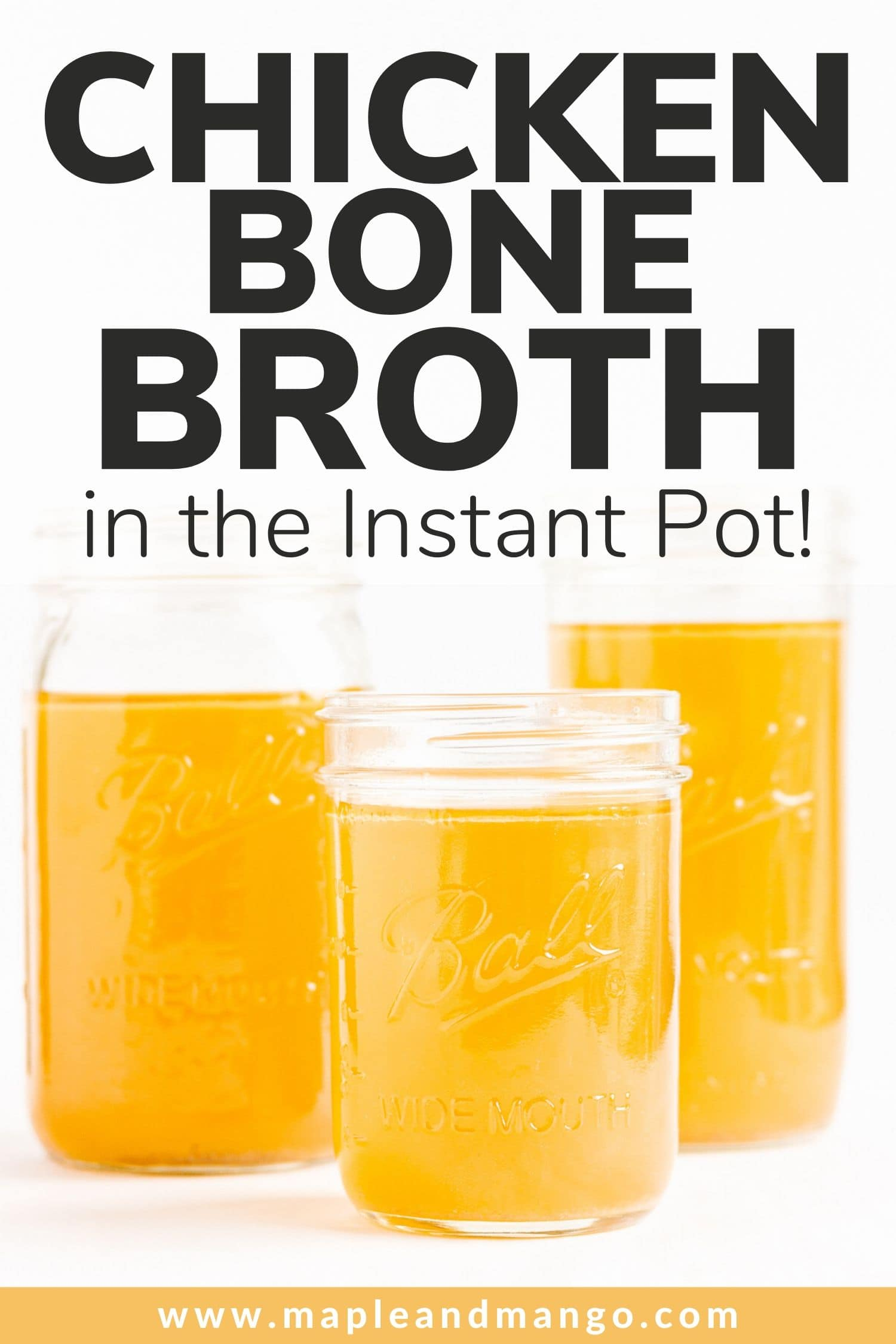 Three mason jars of chicken bone broth with text overlay for Pinterest.