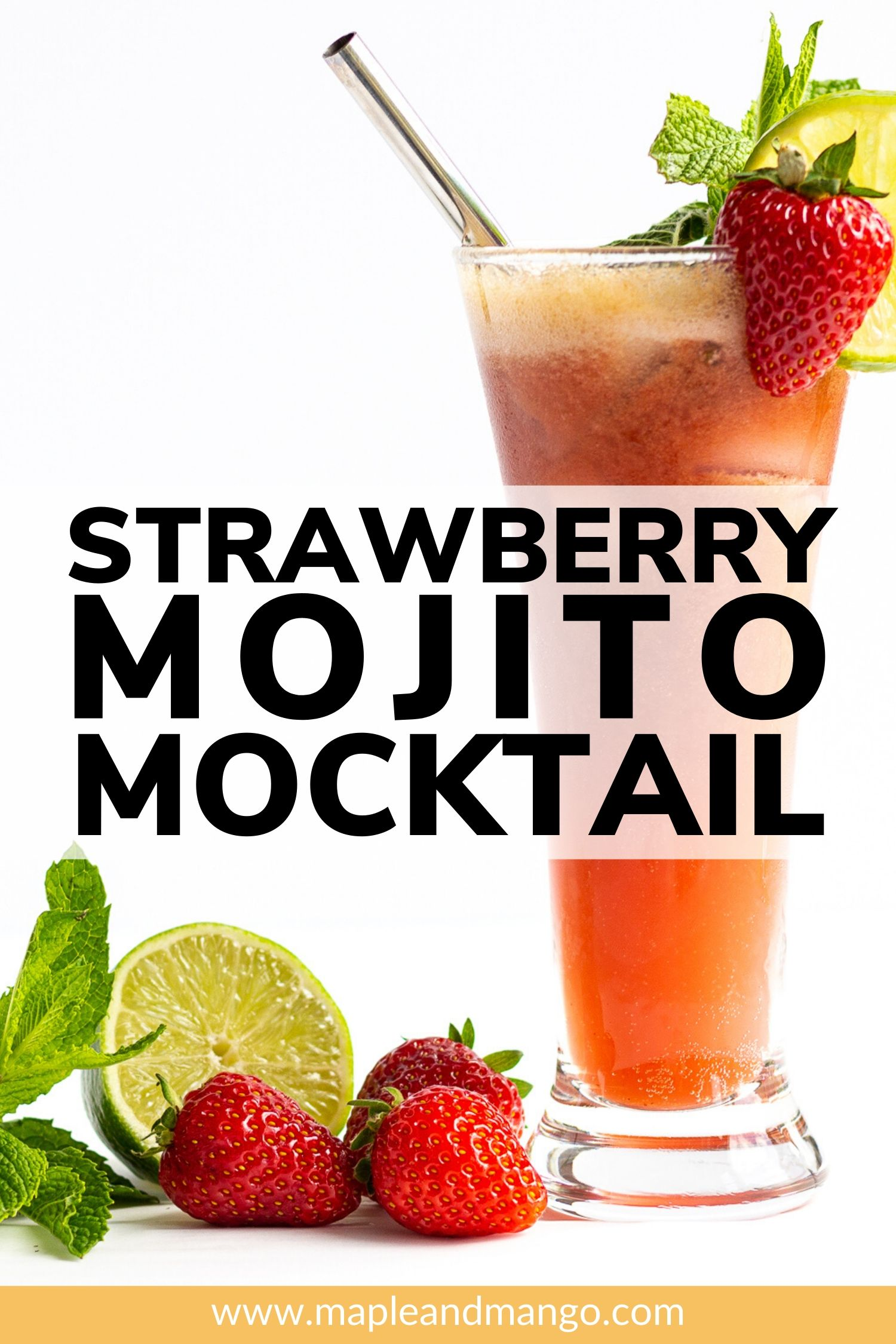 "Mocktail in a tall glass with strawberries, lime and mint next to it.  Text overlay that says ""Strawberry Mojito Mocktail"""