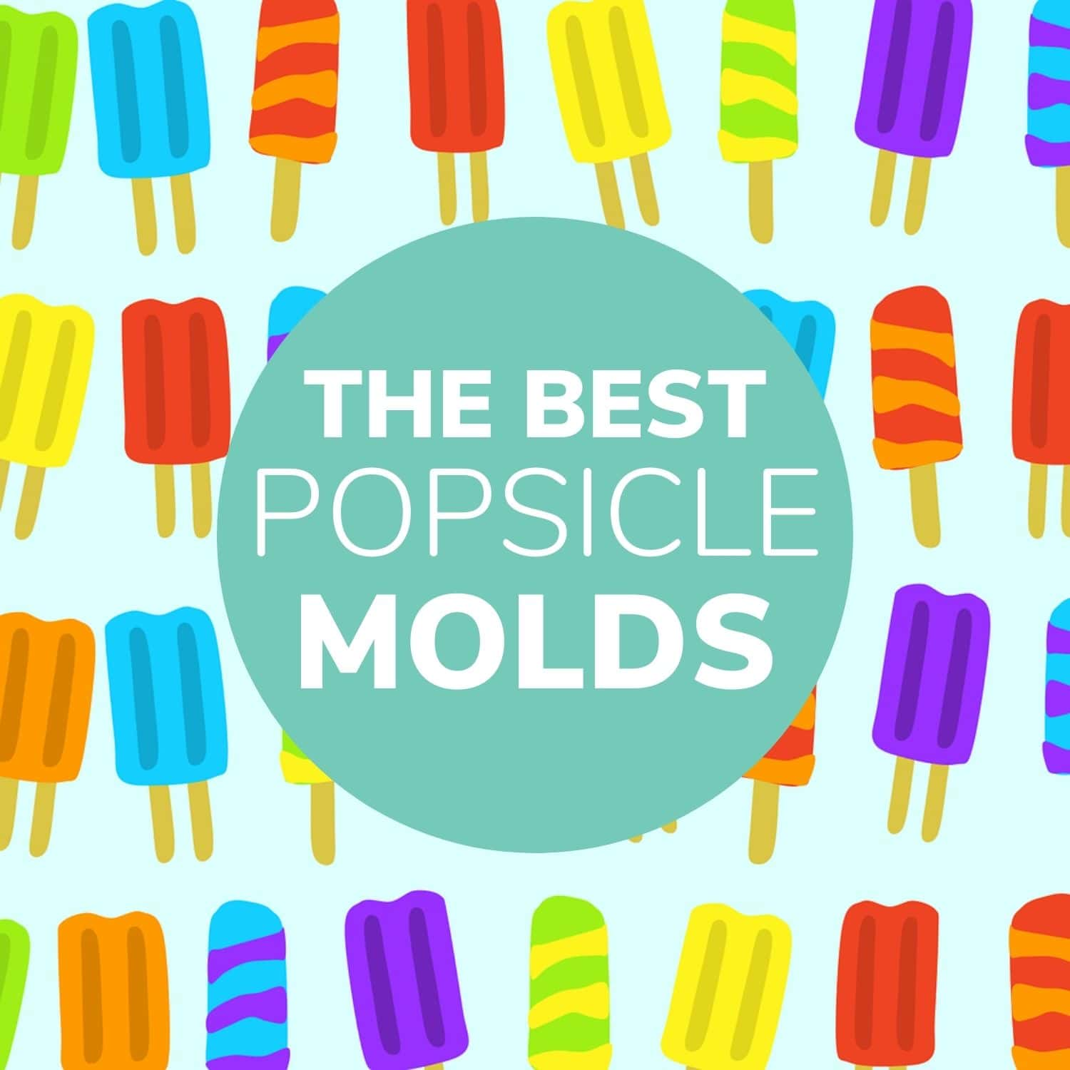 "Variety of drawn popsicles with text overlay ""The Best Popsicle Molds"""
