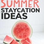 "Sliced watermelon with text overlay ""Fun Summer Staycation Ideas"""