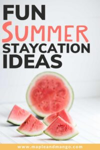 """Sliced watermelon with text overlay """"Fun Summer Staycation Ideas"""""""