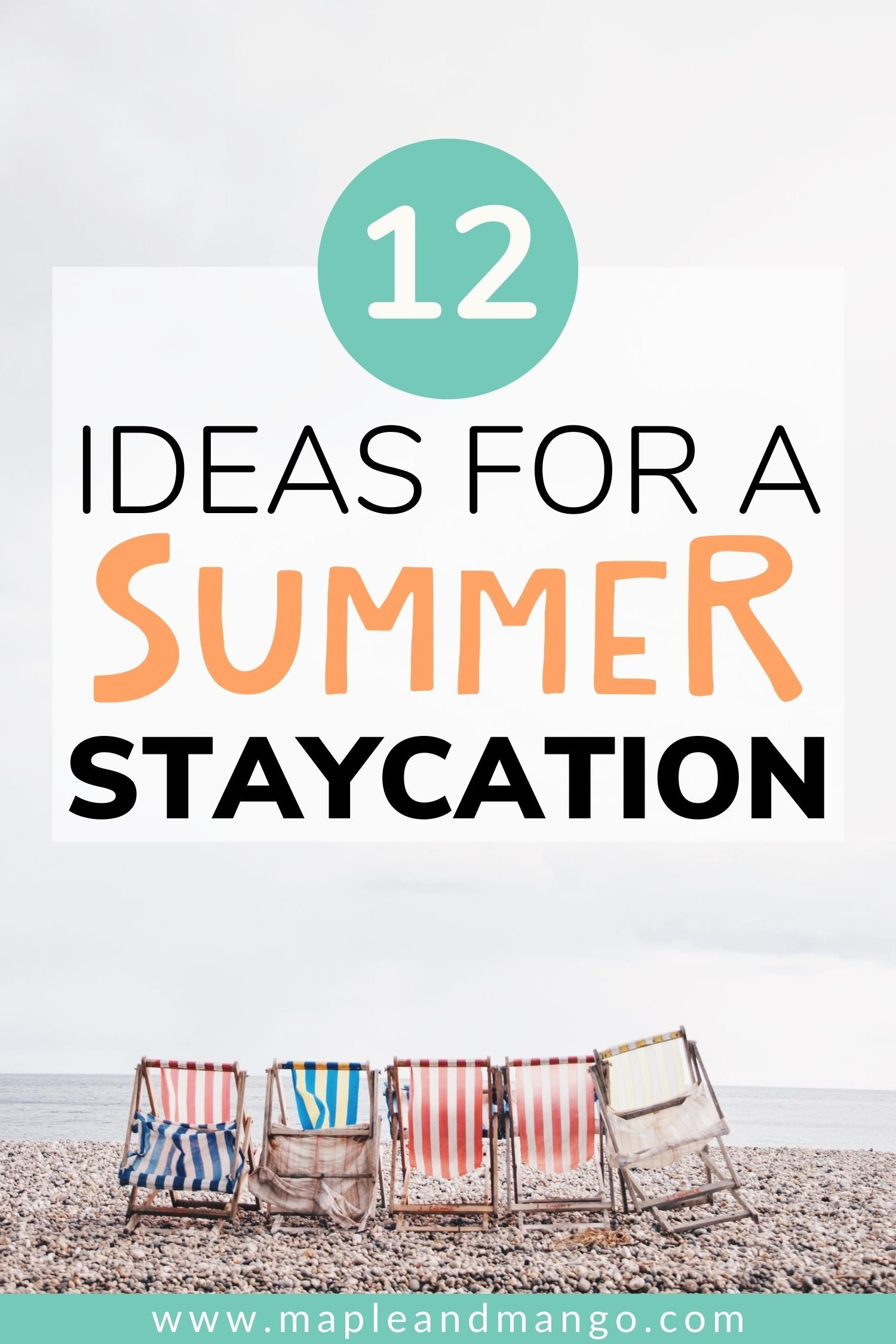 "Row of beach chairs lined up on a beach with text overlay ""12 Ideas For A Summer Staycation"""