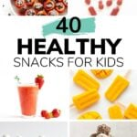 "Pinterest collage with text overlay ""40 Healthy Snacks For Kids"""