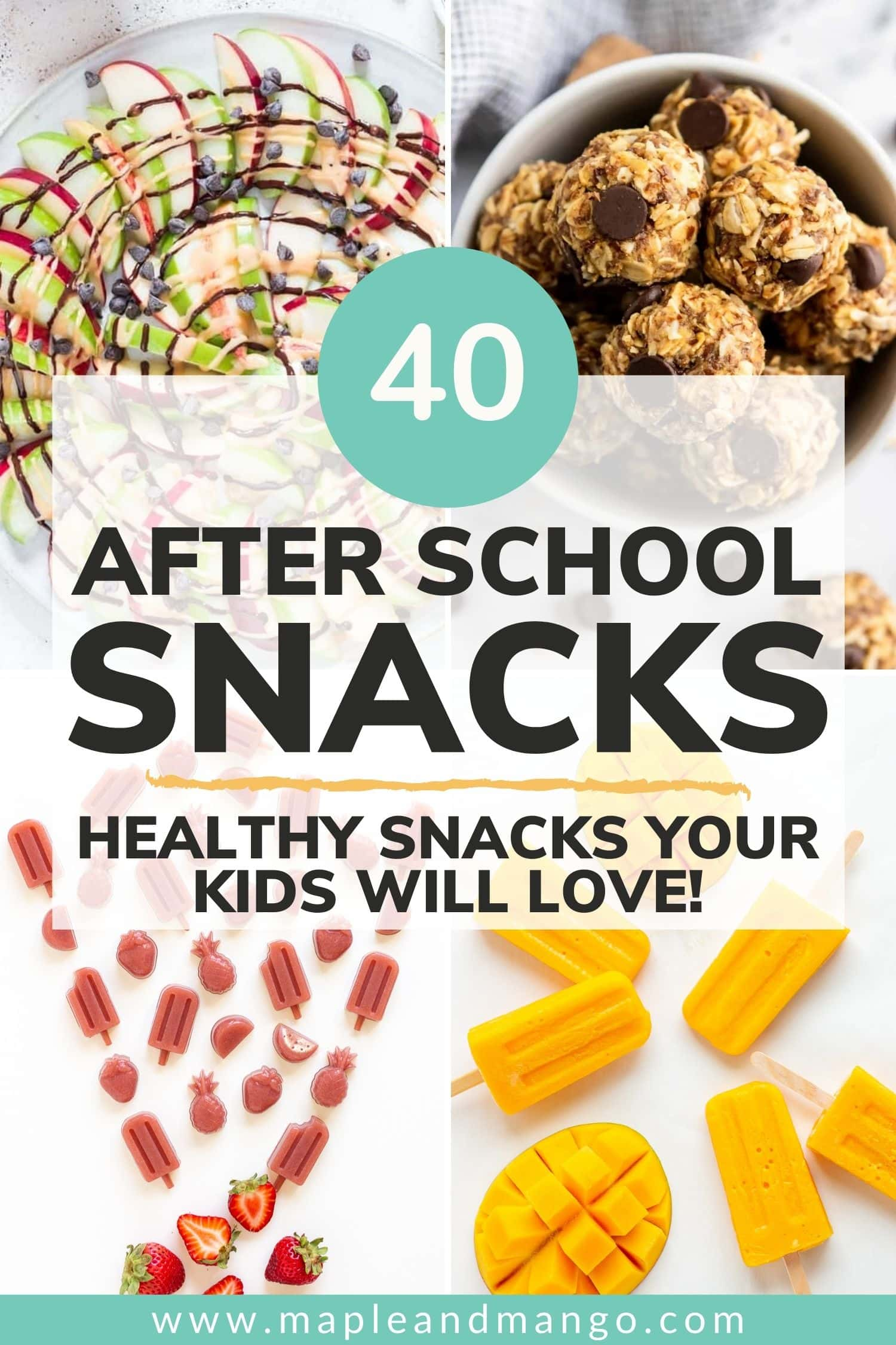 "Pinterest colllage with text overlay ""40 After School Snacks - Healthy Snacks Your Kids Will Love"""