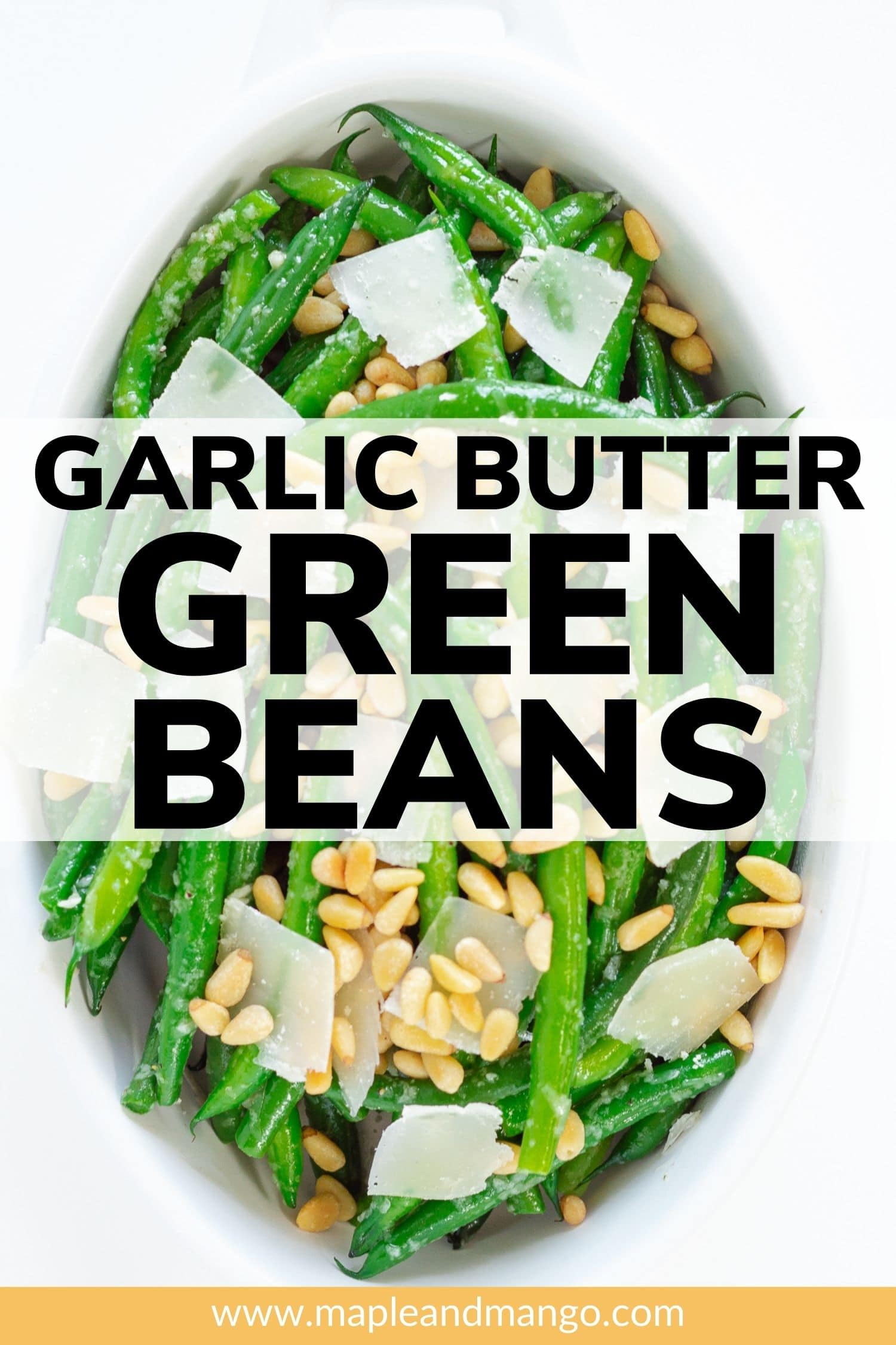 """Green beans with parmesan and pine nuts with text overlay """"Garlic Butter Green Beans"""""""