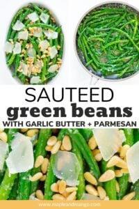 """Photo collage with text overlay """"Sauteed Green Beans With Garlic Butter + Parmesan"""""""