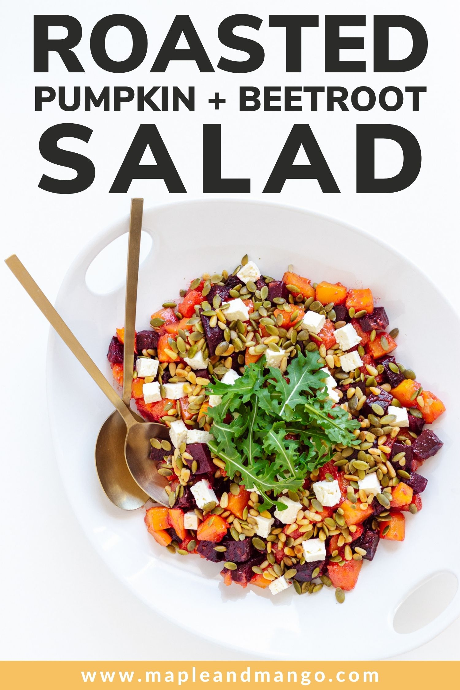 "Pinterest graphic with text overlay ""Roasted Pumpkin + Beetroot Salad"""