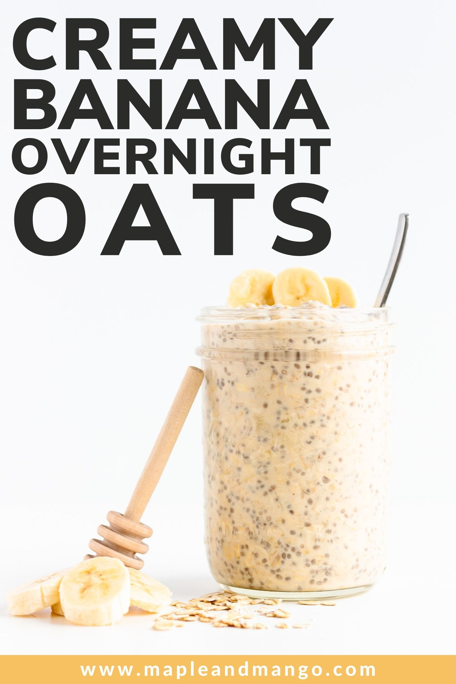 """Jar of overnight oats with honey dipper, banana slices and oats next to it and text overlay """"Creamy Banana Overnight Oats"""""""