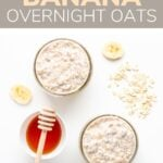 """Pinterest graphic with text overlay """"Healthy Banana Overnight Oats"""""""