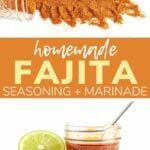 """Collage showing spice blend spilling out of a jar and jar of marinade with text overlay """"Homemade Fajita Seasoning + Marinade"""""""