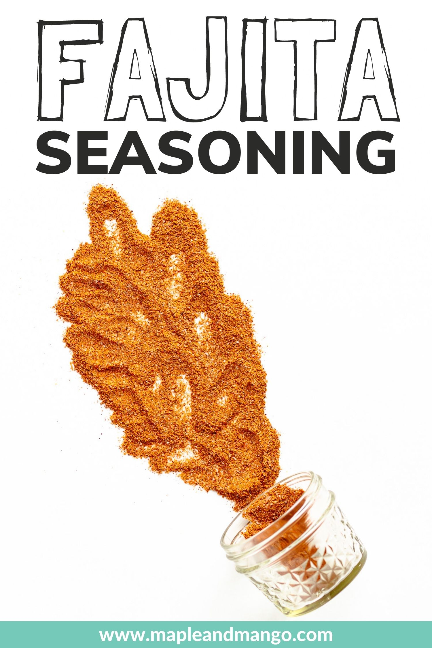 """Seasoning blend spilling out of a small glass jar with text overlay """"Fajita Seasoning""""."""