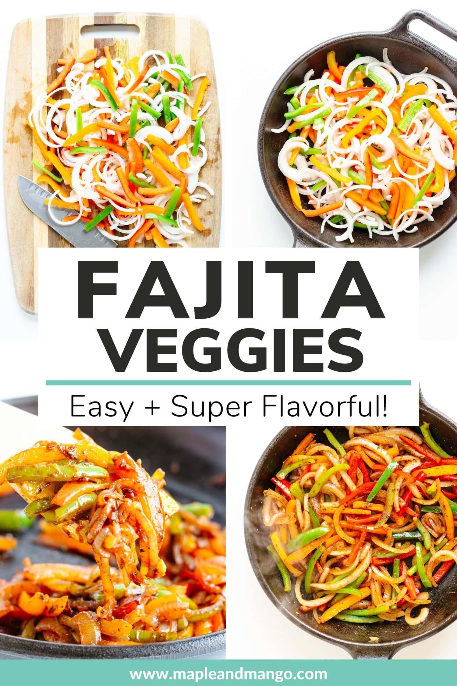 "Photo collage showing fajita veggies with text overlay ""Fajita Veggies: Easy + Super Flavorful!""."
