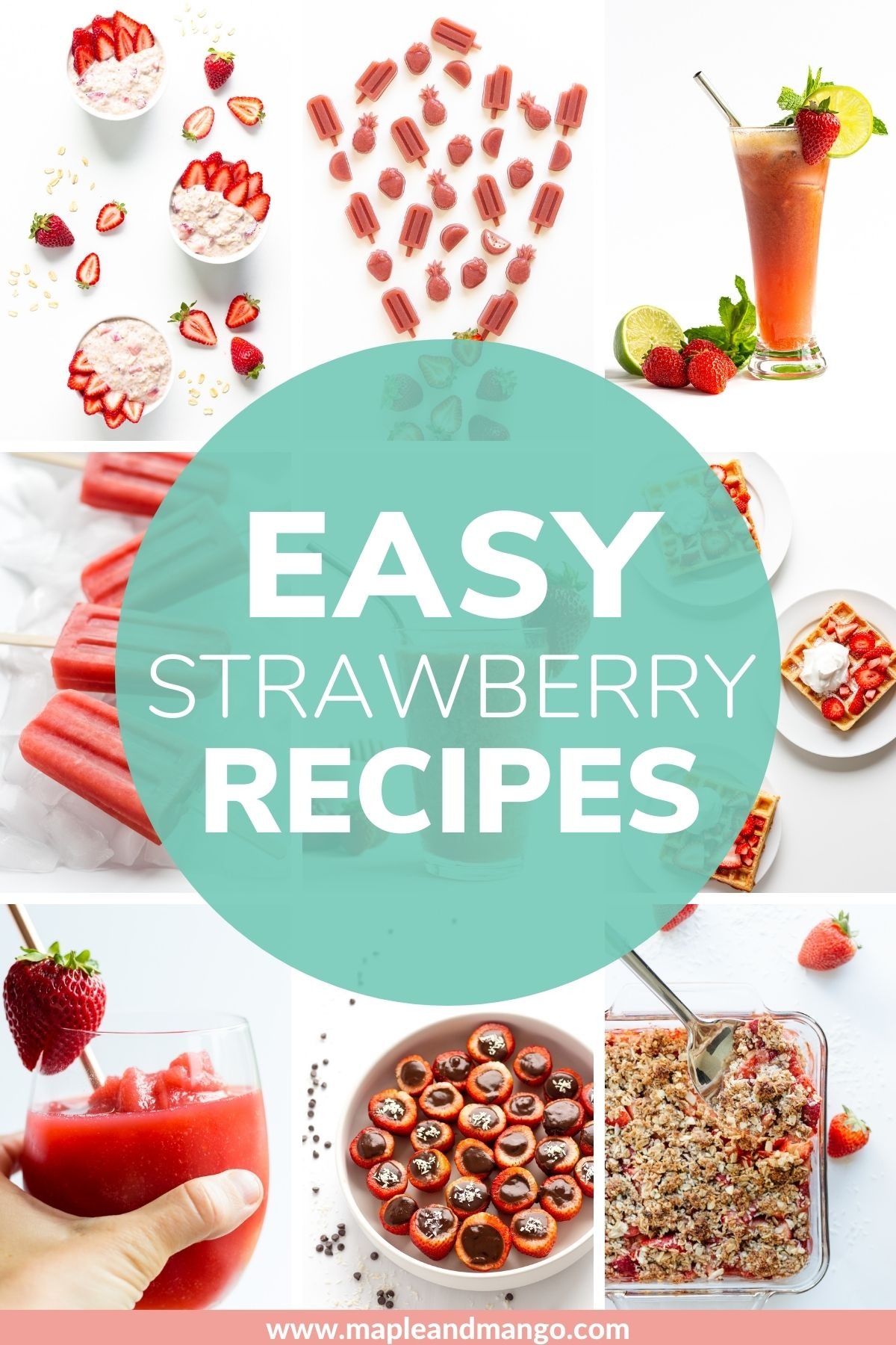 """Collage of recipe photos featuring strawberries with text overlay """"Easy Strawberry Recipes""""."""