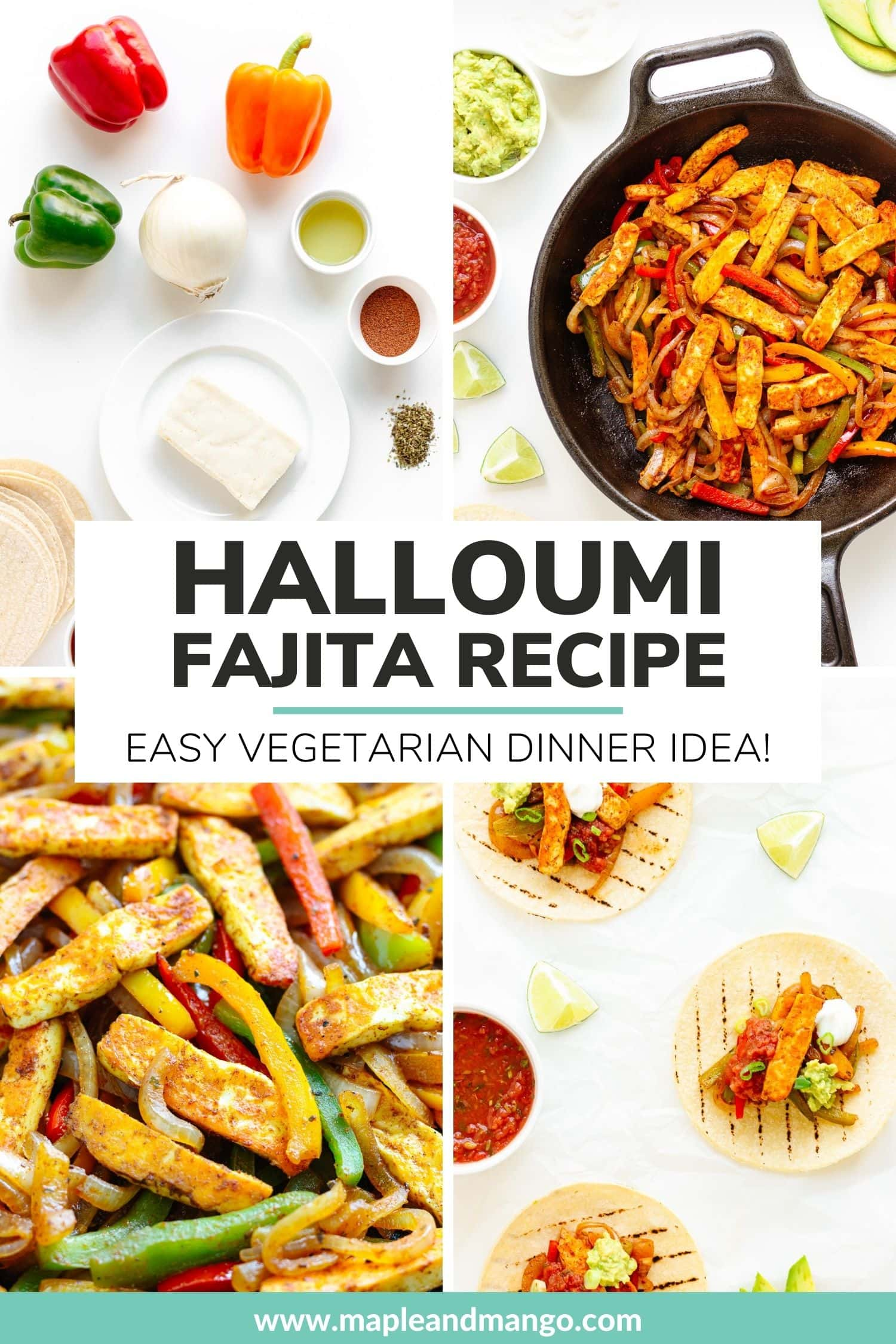 """Photo collage showing different stages of making halloumi fajitas with text overlay """"Halloumi Fajita Recipe: Easy Vegetarian Dinner Idea""""."""