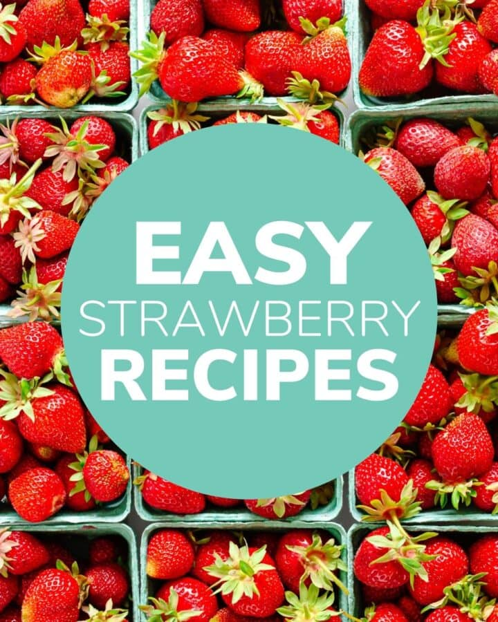 """Quart boxes of fresh strawberries with text overlay """"Easy Strawberry Recipes""""."""