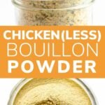 """Pinterest collage graphic with text overlay """"Chicken(less) Bouillon Powder""""."""