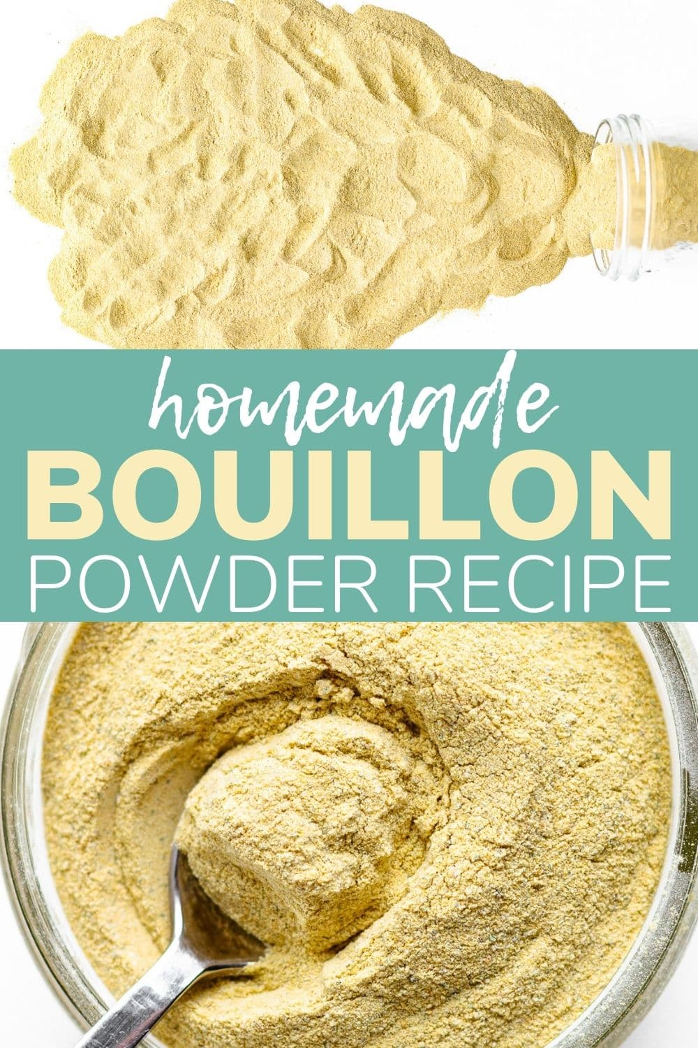 """Collage graphic showing pictures of bouillon powder with text overlay """"Homemade Bouillon Powder Recipe""""."""